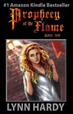 Prophecy of the Flame - Book One by LynnHardy3