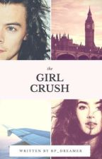 THE GIRL CRUSH || H.S. by RP_dreamer