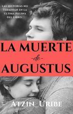 Después de la muerte de Augustus [Bajo la Misma Estrella] by Atzin_Uribe