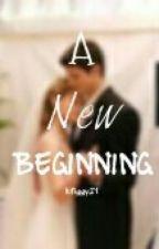 A new beginning by kfiggy21