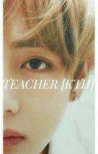 TEACHER  [KTH] by KimPukaTae95