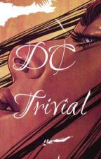 DC Trivial by sometimesitshurts