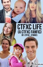 CTFxC Life (CTFxC Fan-Fic) by ctfxc_stories
