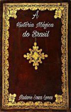A História Mágica do Brasil, de Madame Souza Lemos by Leandro_Greco