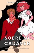 Sobre mi cadáver by PalomaCaballero