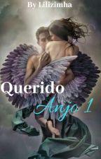 """Querido Anjo (Livro 2 série: """"Queridos"""") ? by lilizimha"""