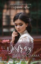 El disfraz de una dama © by NataliaRoso
