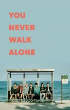 You Never Walk Alone: Make ARMY Friends Here 💞 by BTS