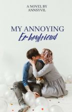 My Annoying Ex-Boyfriend by AnnSyvil
