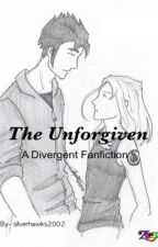The Unforgiven (Fanfiction Eric and Tris) by silverhawks2002