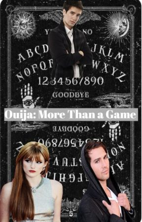 Ouija: More Than a Game! by RebecaNapoli