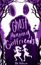 Ghost Hunting Girlfriends (GirlXGirl) by ASMorrow