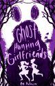 Ghost Hunting Girlfriends [HIATUS] by ASMorrow