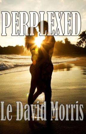 PERPLEXED by ldmorris2