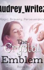 The Crystal Emblem by Audrey_Writez