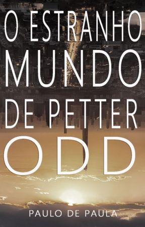 O Estranho Mundo de Petter Odd 7#ScifiBr by paulo_depaula