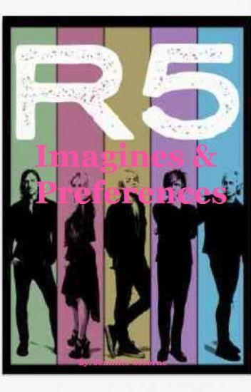 R5 Imagines & Preferences