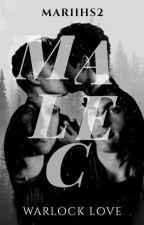 Malec // Warlock love by MarianaGarciaVieira