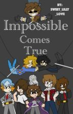 Impossible Comes True | A Team Crafted and Friends Circus Story *discontinued* by sweet_lilly_love