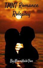 TMNT Romance/Smut Roleplay by NeonHaloFox