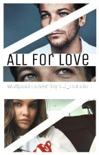 All for love - Louis Tomlinson y tu by LJ_Cande