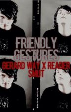 Friendly Gestures ; Gerard Way x Reader Smut by geeslilslut