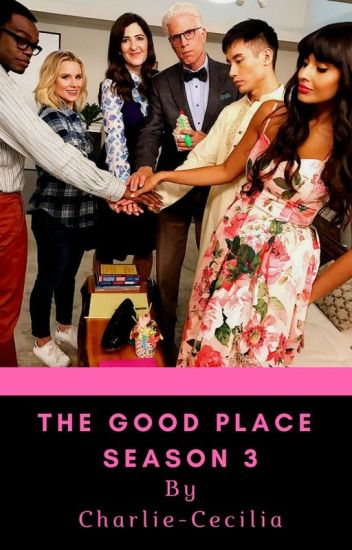 The Good Place Season 3 - Charlie-Cecilia - Wattpad