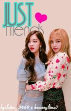 Just Friends -Chaelisa- by luiza_3469