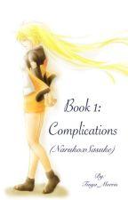 Book 1: Complications (NarukoxSasuke) (Completed) by Tmya_Morris