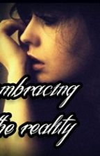 embracing the reality(#wattys 2015) by books-are-life-love