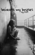 Beneath my bruises  by cy_229