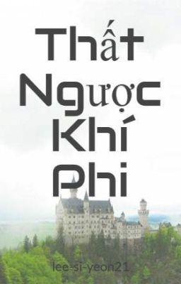 Đọc truyện Thất Ngược Khí Phi