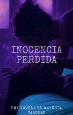 Inocencia Perdida. by writersoonM