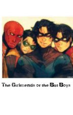 The Girlfriends Of The Bat Boys. by BloodHart