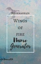 Wings of Fire name generator by Bookmarks456