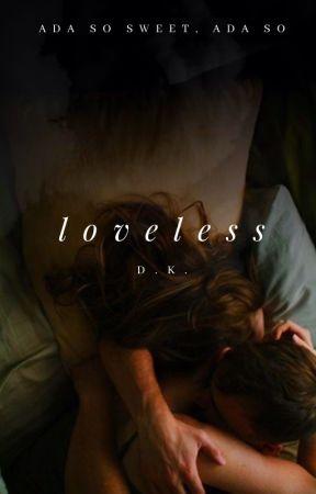 Loveless by ALadyVillain