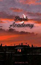 DARK ACADEMY by Artemis_06