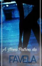 A Nova Patroa Da Favela  by KahLima482