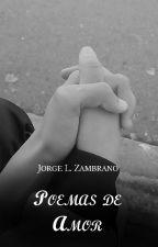 Poemas de amor by JorgeZambranoCse