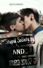 Stupid Society And Stupid You. by Cozena