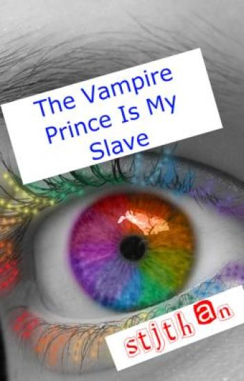 The Vampire Prince Is My Slave (On Hold)