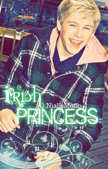 Irish Princess (A Niall Horan Love Story)