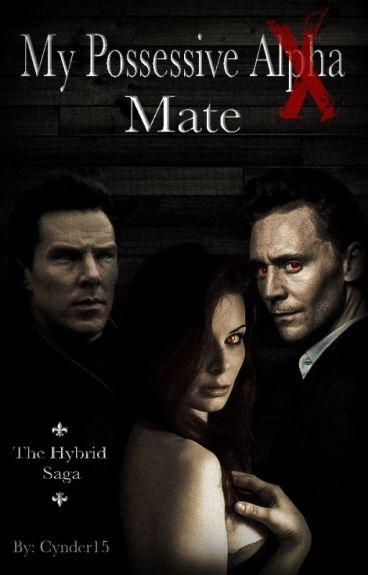 My Possessive Alpha Mate (Book 1 of the Hybrid Saga)