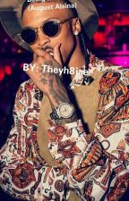 Being His Daughter  (August Alsina) by theyh8jaee