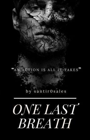 One Last Breath ( Short Story ) by santir0sales