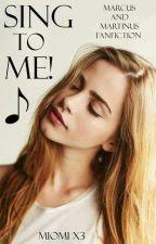 Sing to me (Marcus Gunnarsen) by MiomiX3