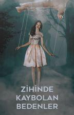 Zihinde Kaybolan Bedenler by Calanthe