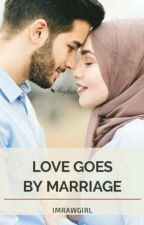 LOVE GOES BY MARRIAGE... by imRawGirl