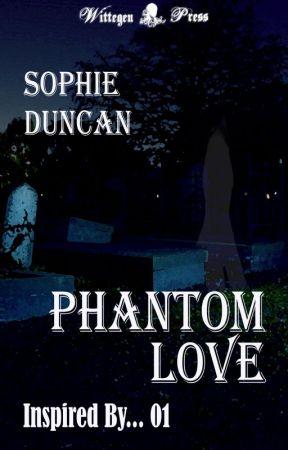 Phantom Love by SophieDuncan7