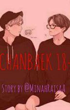 MY HOT FRIEND (CHANBAEK 18+) by Minah_K_27